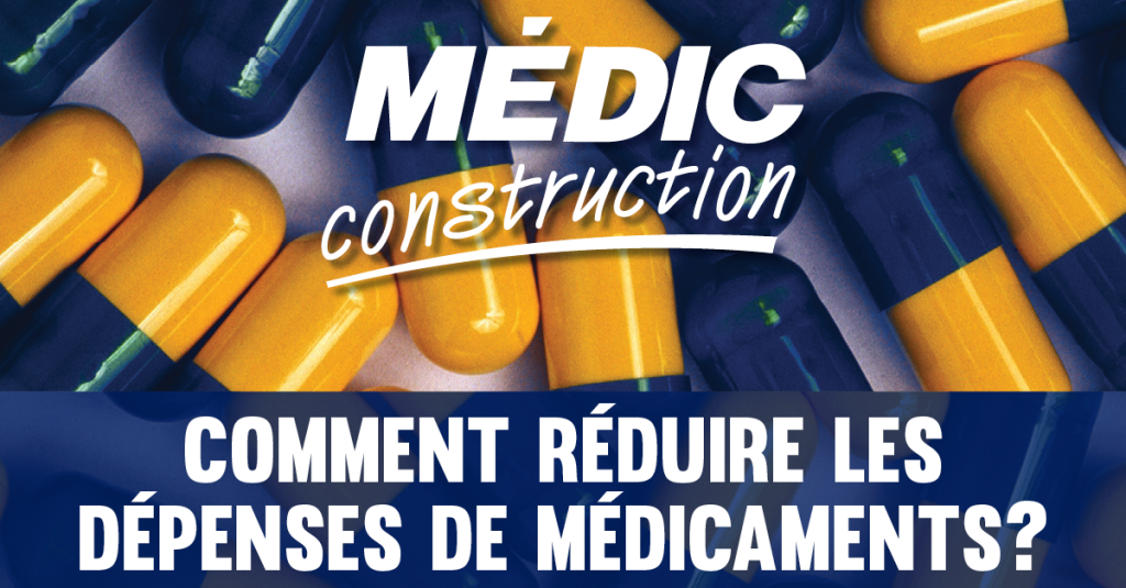 MÉDIC Construction - Comment réduire les dépenses en médicaments?